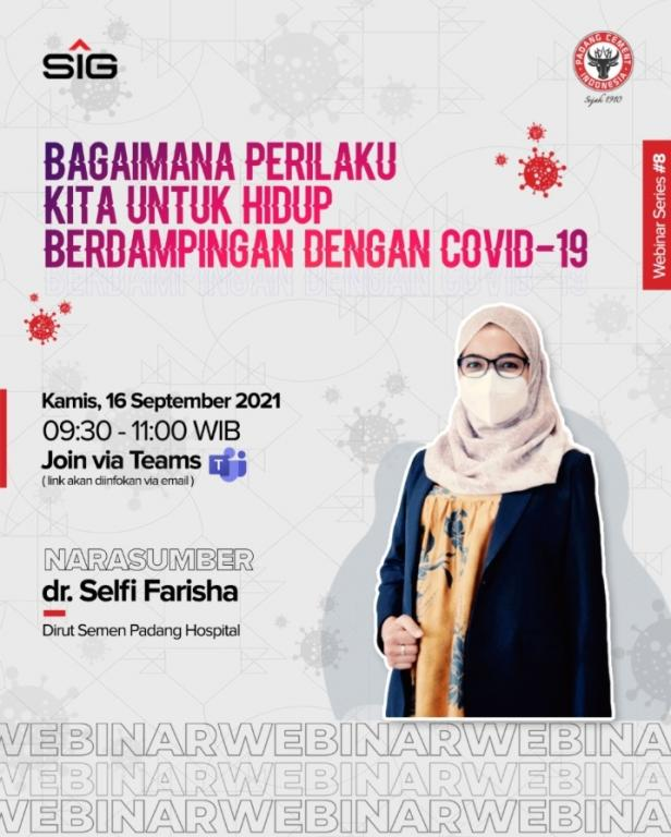 Semen Padang gelar webinar tentang Covid-19 dengan tema dengan tema Bagaimana Perilaku Kita Untuk Hidup Berdampingan Dengan Covid-19.