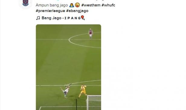 West Ham main TikTok pakai lagu Ampun Bang Jago
